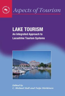 Lake Tourism: An Integrated Approach To Lacustrine Tourism Systems