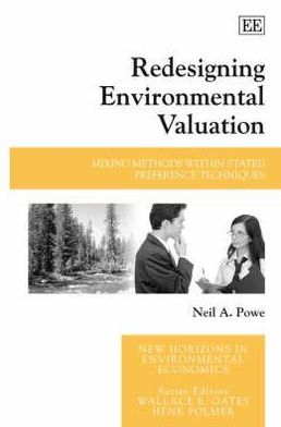 Redesigning Environmental Valuation: Mixing Methods Within Stated Preference Techniques