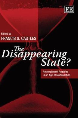The Disappearing State?: Retrenchment Realities in an Age of Globalisation