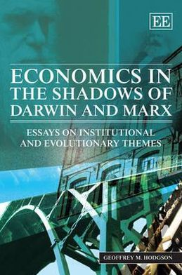 Economics in the Shadows of Darwin and Marx Essays on Institutional and Evolutionary Themes