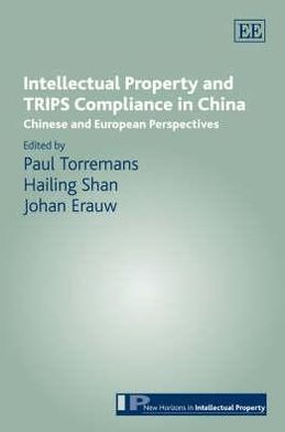 Intellectual Property and TRIPS Compliance in China: Chinese and European Perspectives