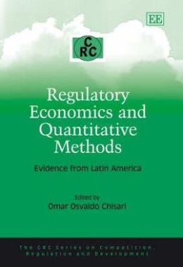 Regulatory Economics and Quantitative Methods: Evidence from Latin America