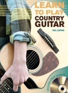 Learn to Play Country Guitar. by Phil Capone
