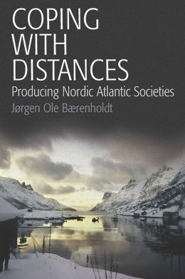 Coping with Distances: Producing Nordic Atlantic Societies