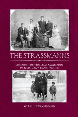 Strassmans: From Rawicz and Berlin to America, 1793 - 1993