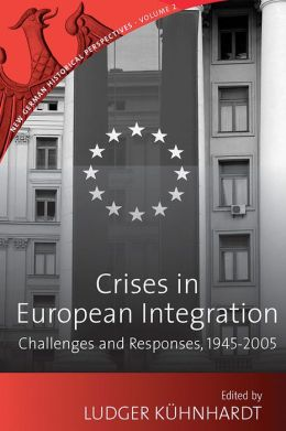 Crises in European Integration: Challenge and Response, 1945-2005