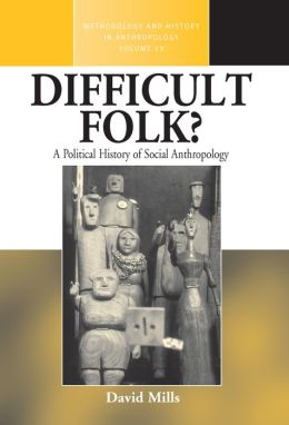 Difficult Folk? : A Political History of Social Anthropology