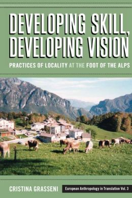 Developing Skill, Developing Vision: Practices of Locality at the Foot of the Alps
