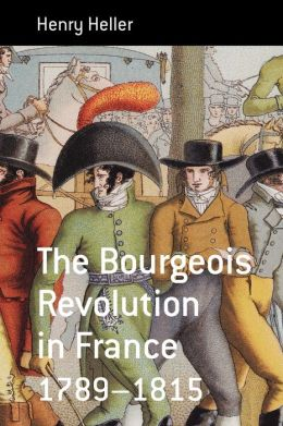 The Bourgeois Revolution In France (1789-1815)