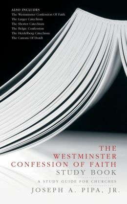 Westminster Confession Of Faith Study Book: A Study Guide for Churches