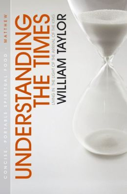 Understanding the Times: Living in the Light of the Arrival of the King