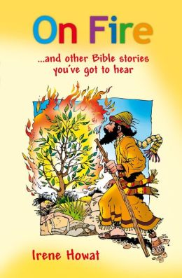 On Fire: and other Bible Stories