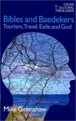 Bibles and Baedekers: Tourism, Travel, Exile and God