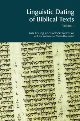 Linguistic Dating of Biblical Texts, Volume 1: An Introduction to Approaches and Problems