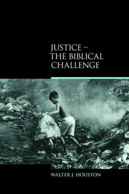 Justice: The Biblical Challenge