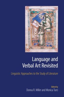 Language and Verbal Art Revisited: Linguistic Approaches to the Study of Literature