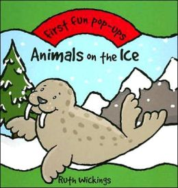 Animals on the Ice: First Fun Pop-ups