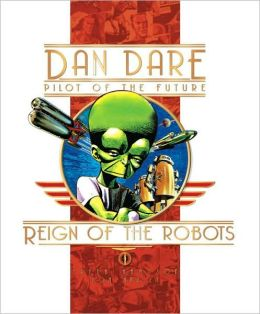 Classic Dan Dare: The Reign of the Robots