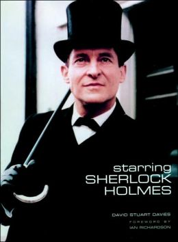 Starring Sherlock Holmes: A Century of the Master Detective on Screen