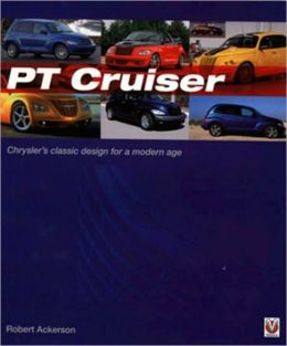 PT Cruiser: The book of Chrysler's classic design for a modern age Robert Ackerson