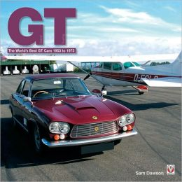 GT: The World's Best GT Cars 1953 to 1973