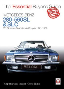 Mercedes-Benz 280-560SL & SLC: The Essential Buyer's Guide
