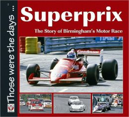 Superprix: The Story of Birmingham's Motor Race