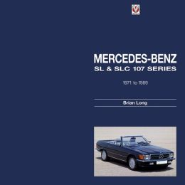 Mercedes-Benz SL & SLC 107 Series: 1971 to 1989