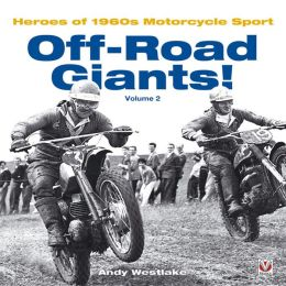 Off-Road Giants!: Heroes of 1960s Motorcycle Sport, Vol. 2