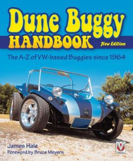 The Dune Buggy Handbook: The A-Z of VW-based Buggies Since 1964 New Edition