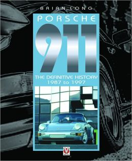 Porsche 911: The Definitive History 1987 to 1997