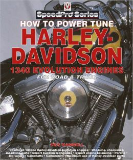 How to Power Tune Harley Davidson 1340 Evolution Engines: For Road