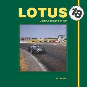 Lotus 18: Colin Chapman's U-turn