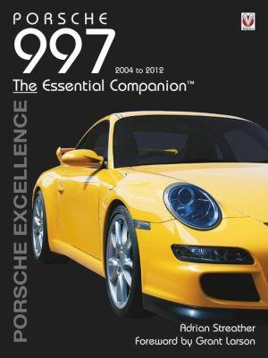 Porsche 997 Model Years 2004-2012: Porsche Excellence