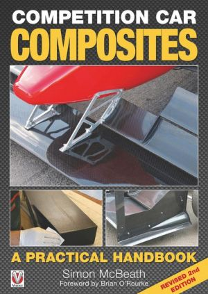 Competition Car Composites: A Practical Handbook (Revised 2nd Edition)