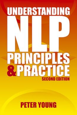 Understanding NLP - second edition: Principles & practice
