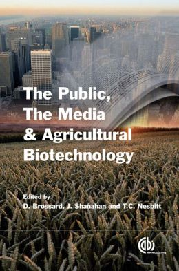 The Public, the Media and Agricultural Biotechnology