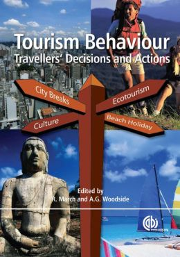 Tourism Behavior: Travellers' Decisions and Actions
