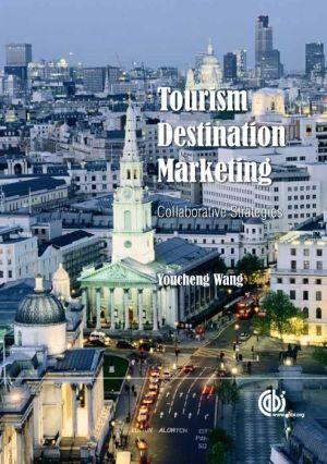 Tourism Destination Marketing: Collaborative Strategies