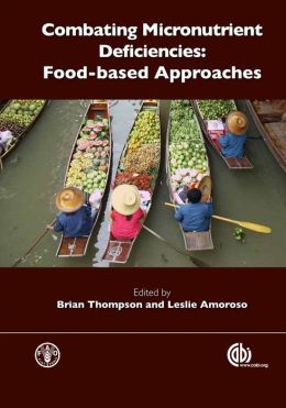 Combating Micronutrient Deficiencies: Food-Based Approaches