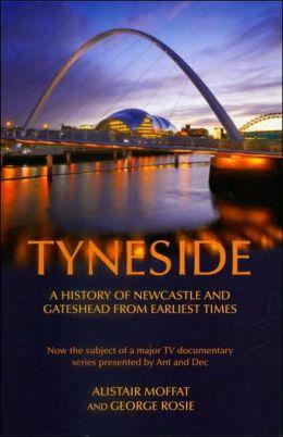 Tyneside - a History of Newcastle and Gateshead