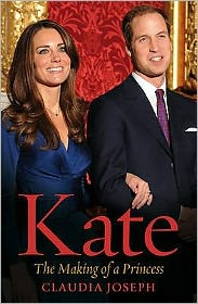 Kate: Kate Middleton. Claudia Joseph