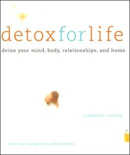 DETOX FOR LIFE (NEW IN PAPERBACK)