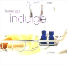 Home Spa: Indulge