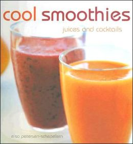 Cool Smoothies, Juices and Cocktails