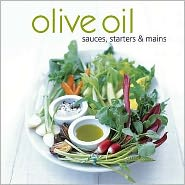 Olive Oil : Sauces, Starters and Mains
