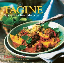 Tagine: Spicy Stews from Morocco