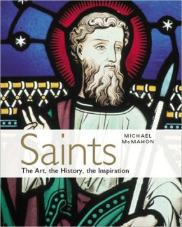 Saints: The Art, the History, the Inspiration