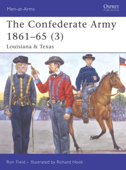 The Confederate Army 1861-65 (3): Louisiana and Texas