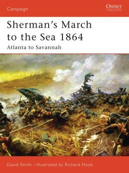 Sherman's March to the Sea 1864: Atlanta to Savannah